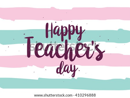 Happy Teacher's day inscription. Greeting card with calligraphy. Hand drawn lettering quote design. Photo overlay. Typography for banner, poster or clothing design. Vector.