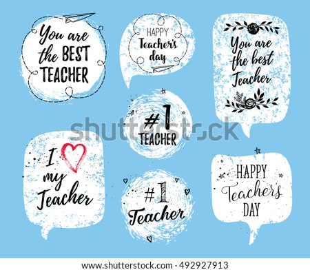 Happy Teacher's Day labels, greeting cards, posters set. Vector quote I love my Teacher, You are the best Teacher with speech bubble background, with hearts, stars, flowers, airplane.
