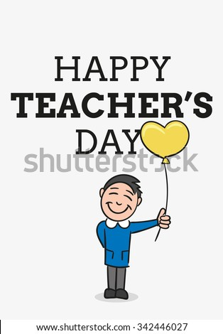 Happy Teacher's Day. Students holding balloon.