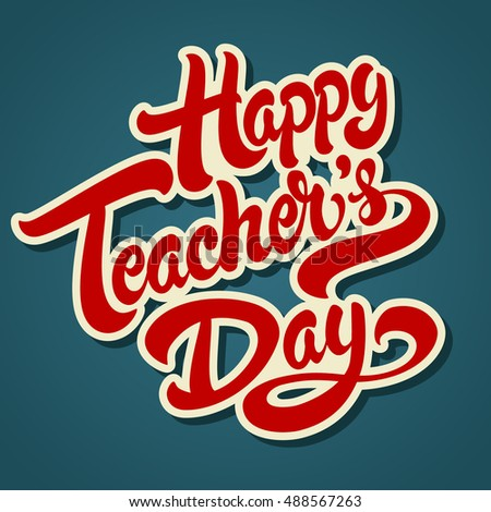 Happy teachers day hand drawn lettering stock vector 488567263 happy teachers day hand drawn lettering illustration vector typography design for greeting card or banner m4hsunfo