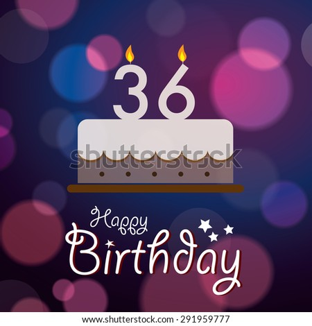 Happy 36th Birthday - Bokeh Vector Background with cake.