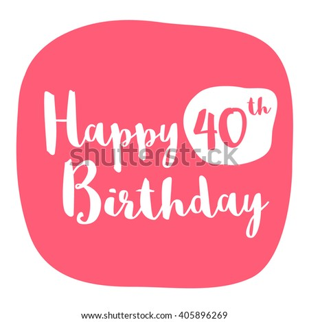 Happy 40th Birthday Card Brush Lettering Stock Vector 405896269