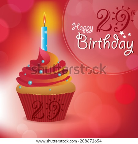 Happy 29th Birthday greeting/ invitation/ message - Bokeh Vector Background with a candle on a cupcake - stock vector