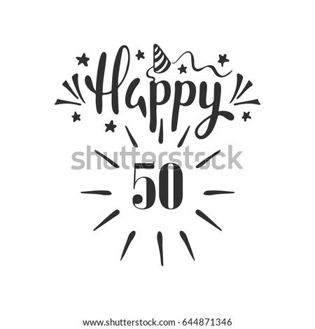 Happy 50th Birthday Lettering Hand Drawn Stock Vector 644871346