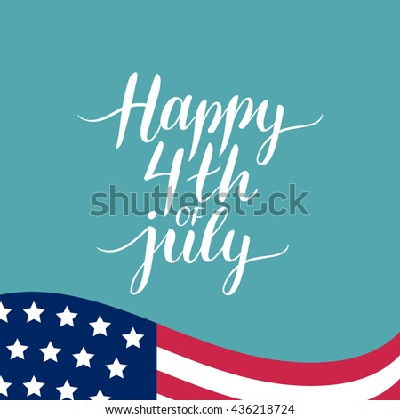 Happy 4th of July celebration banner. Vector illustration greeting card.  Happy independence day of United States of America hand lettering. USA flag freedom background. - stock vector