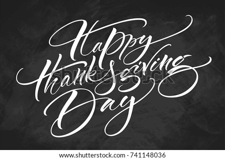 Happy Thanksgiving Day Lettering On Chalkboard Background Modern Calligraphy Vector Illustration Template For