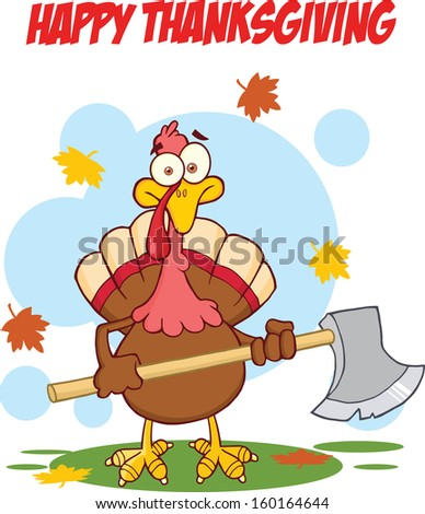 Happy Thanksgiving Greeting With Turkey With  Ax. Vector Illustration  - stock vector