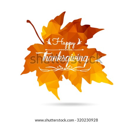 Happy Thanksgiving. Maple leaf in triangular style with dropped shadow - stock vector