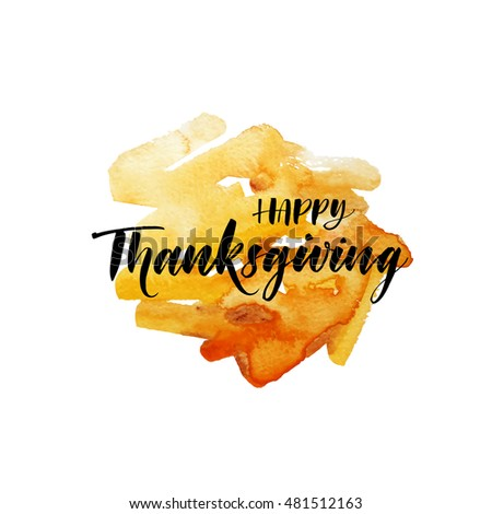 Happy Thanksgiving Postcard Abstract Orange Watercolor Background Ink Illustration Modern Brush Calligraphy