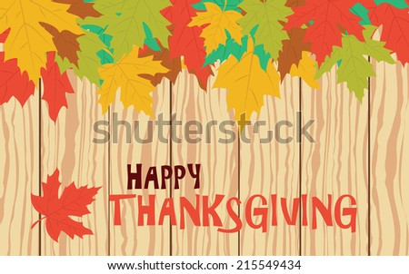 Happy Thanksgiving with colorful autumn leaves on wooden plank, vector card - stock vector