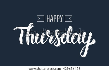 Happy thursday trendy hand lettering quote stock vector hd royalty happy thursday trendy hand lettering quote fashion graphics art print for posters and m4hsunfo