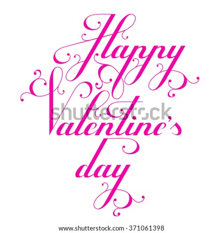 Happy Valentine's day. Calligraphic inscription on a pink heart. Vector hand lettering. Element for design of cards, invitations,  leaflets. - stock vector