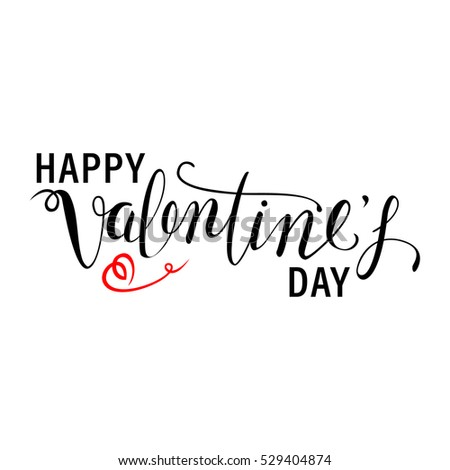 Happy Valentine's Day. Calligraphic Quote. Typographic Design. Black Hand Lettering Text With Red Heart Isolated On White Background. Good For Greeting Card Design.  Vector Illustration