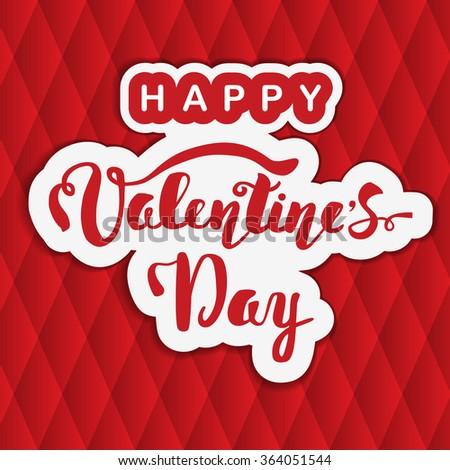 Happy Valentine's Day. Hand lettering. Handmade calligraphy, vector. Greeting card. Happy Valentine's Day message. - stock vector