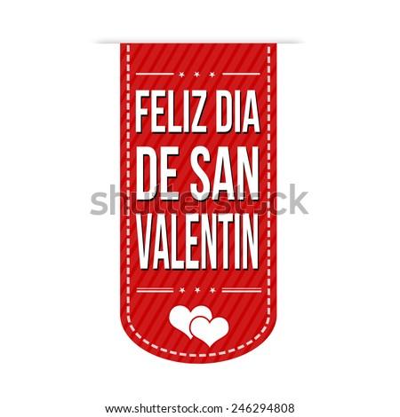 Happy valentine's day in spanish language ( feliz dia de San Valentin) banner design over a white background, vector illustration - stock vector