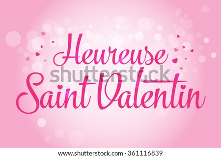 Happy Valentineu0027s Day Lettering Card. (French: Heureuse Saint Valentin)  Vector Illustration.