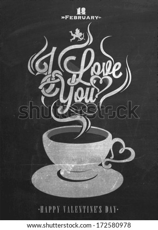 Happy Valentine's Day Typographical Background With Coffee On Blackboard With Chalk - stock vector
