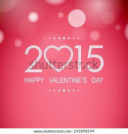 happy valentine's day 2015 with bokeh and lens flare pattern on sweet pink background (vector)  - stock vector