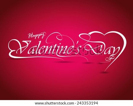 Happy Valentine's Day with Calligraphic Lettering... Love heart shape vector illustration design and abstract background... - stock vector
