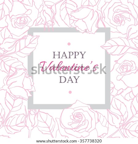 Happy Valentines Day card with hand drawn botanical rose illustration. Artistic greeting card. Great for wedding invitation, birthday cards, postcards, banners - stock vector