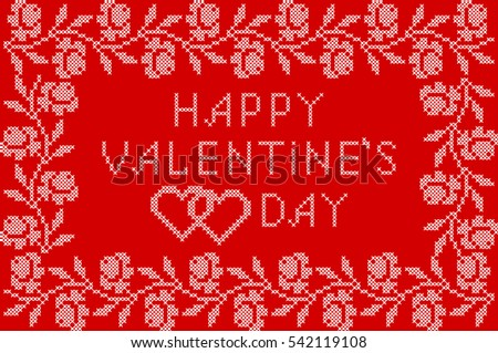 Happy Valentines Day Embroidered Handmade Cross-stitch Ethnic Greeting Card with Hearts and Roses on Red Background. Festive Frame.