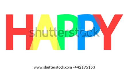 Happy, word design, banner template, background with colorful text, vector illustration
