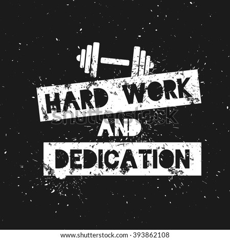 Hard Work and Dedication. Motivation and Inspirational Quote. Grunge Poster, Logo, Label for your art works. Vector illustration. - stock vector