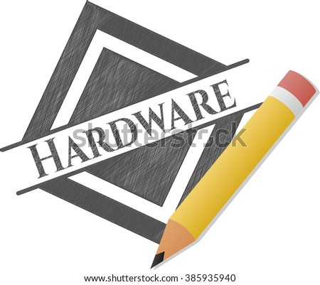 Hardware drawn with pencil strokes