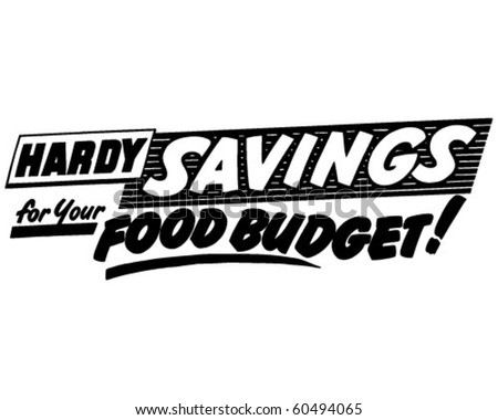 Hardy Savings For Your Food Budget - Ad Header - Retro Clip Art