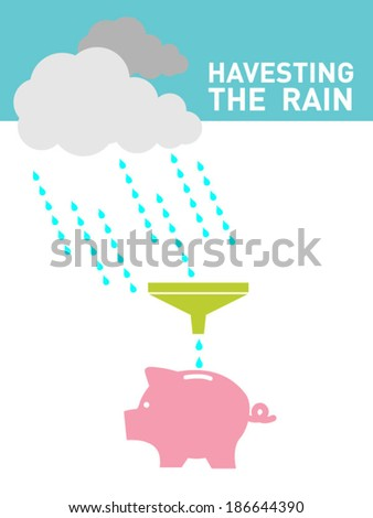 Harvest the Rain.Ecology concept for recycle - stock vector