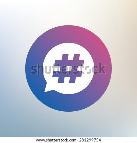 Hash tag speech bubble sign icon. Social media symbol. Icon on blurred background. Vector - stock vector