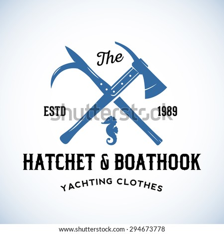Hatchet and Boat-hook Yachting Clothes Manufacture Abstract Vector Retro Logo Template or Vintage Label with Typography. Isolated - stock vector