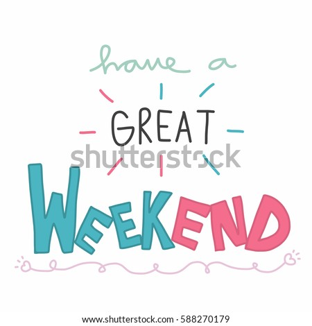 have great weekend cute pastel pink stock vector 588270179 rh shutterstock com free have a good weekend clipart have a good weekend clipart