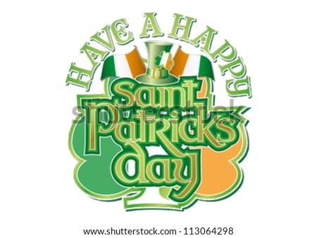 Have a Happy St Patricks Day with hat, Irish flags and shamrock editable vector graphic - stock vector