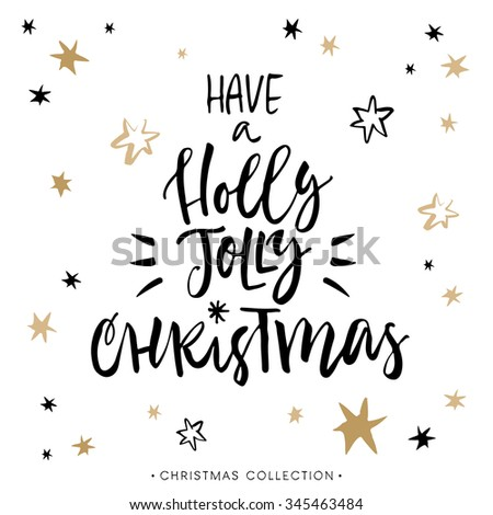 Have a Holly Jolly Christmas! Christmas greeting card with calligraphy. Handwritten modern brush lettering. Hand drawn design elements. - stock vector