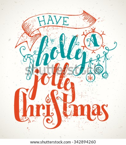 Have a Holly Jolly Christmas! Grunge Merry Christmas lettering on old vintage background. Candy cane, Christmas baubles, ribbon and holly berry. Red and blue illustration. - stock vector