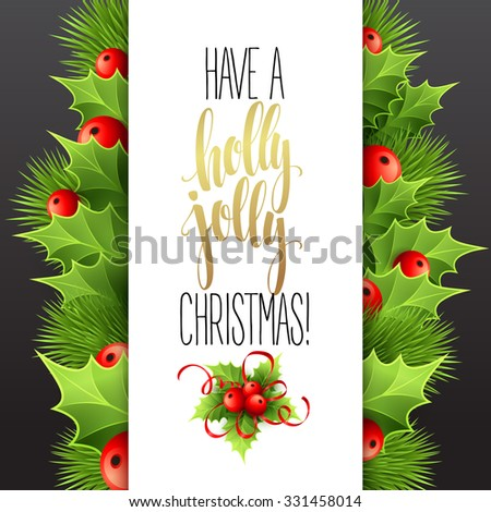 Have a holly jolly Christmas. Lettering  vector illustration EPS10