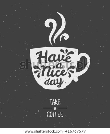 Have Nice Day Take Coffee Post...