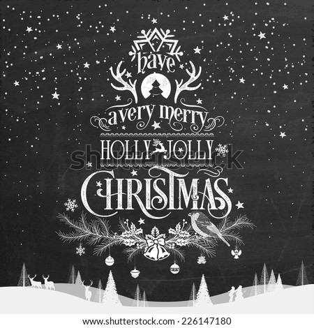Have A Very Merry Holly Jolly Christmas, Typographical Background On Blackboard With Chalk - stock vector
