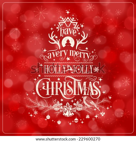 Have A Very Merry Holly Jolly Christmas Vintage Typographical Background Formed A Christmas Tree - stock vector
