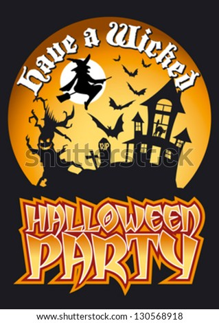 Have a Wicked Halloween Party Graphic with Scary Tree, Haunted House and Witch with Bats Flying in front of Moon. Editable vector illustration.