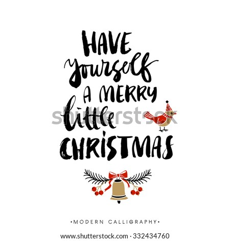 Have yourself a merry little christmas. Christmas calligraphy. Handwritten modern brush lettering. Hand drawn design elements. - stock vector