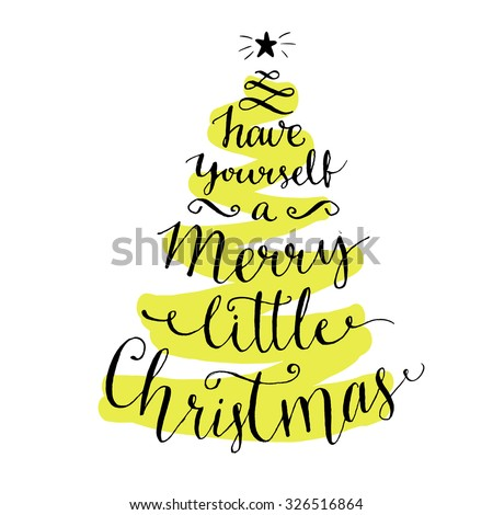 Have yourself a merry little Christmas. Modern calligraphy for winter holidays cards and posters, vector lettering at green christmas tree - stock vector