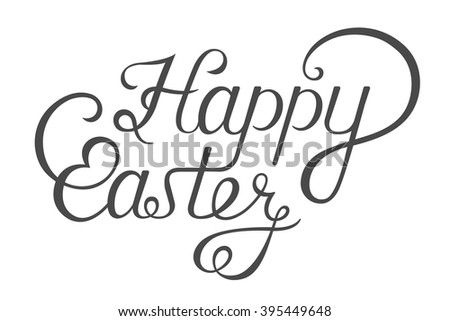 Have Yourself a Very Happy Easter. Black and white congratulation Happy Easter. Happy Easter lettering, greeting card and typographical background. - stock vector