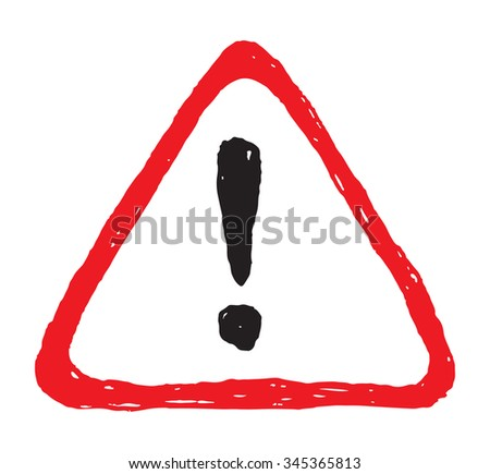 Hazard hand drawn warning attention sign with exclamation mark symbol