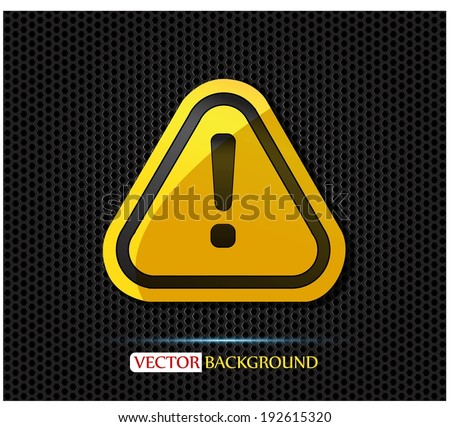 Hazard warning attention sign on a metal surface - stock vector