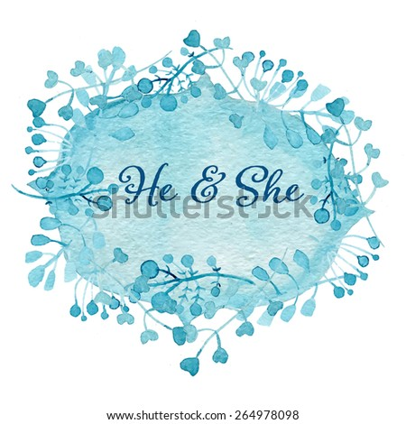 He and She card. Floral wreath watercolor hand drawn. Spring or summer design for invitation, wedding or greeting cards. Eps10 - stock vector