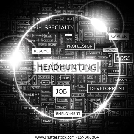 HEADHUNTING. Background concept wordcloud illustration. Print concept word cloud. Graphic collage. Vector illustration.  - stock vector