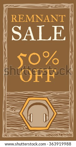 Headphones remnant sale, wood texture. 50 percent off. Vector retro flyer template. Vintage style, brown colors. Hand drawn, pen and ink. Design element for flyer, banner, advertisement, promotion - stock vector