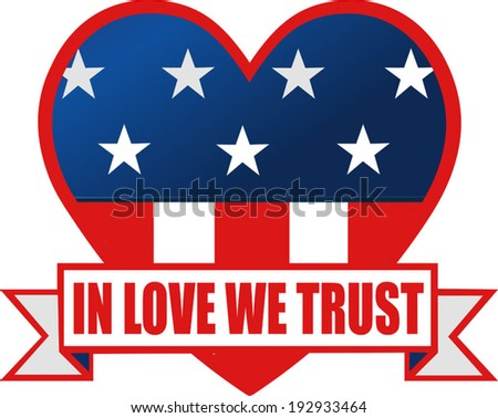 Heart and American flag. In Love we trust